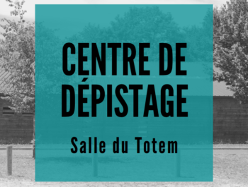 FERMETURE DU POINT DE DÉPISTAGE