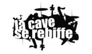 Le Collectif La Cave Se Rebiffe